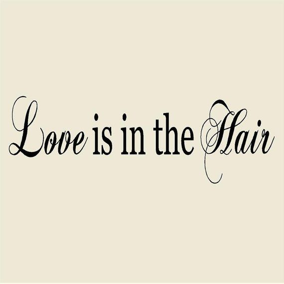 Love is in the Hair 4H x 16W Salon Vinyl Wall Decal-Beauty Salon Wall Sticker Mural-Hairdresser Hair Stylist Salon Decor #hairstylistquotes
