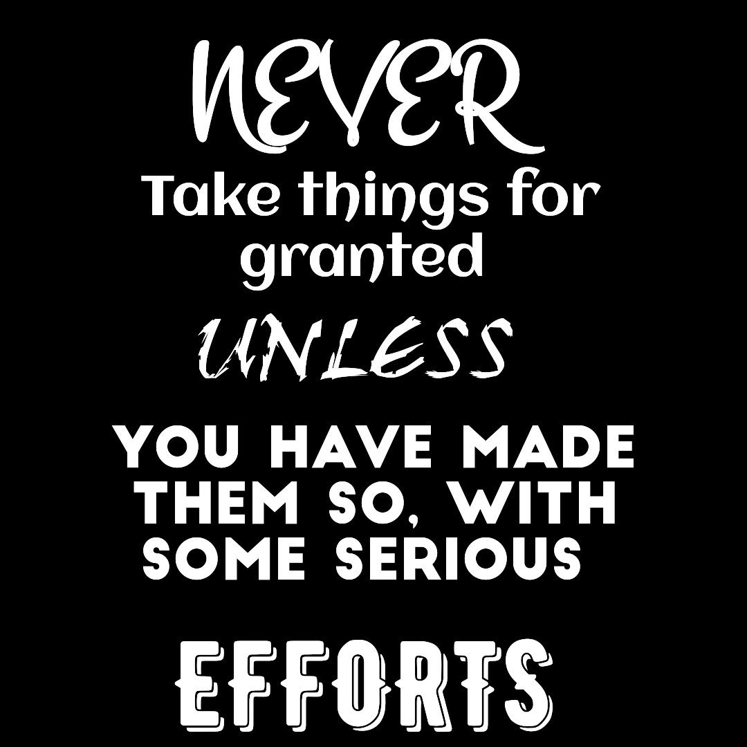 Quotes Effort Inspiring Quote Effort Life Motivatingnever Take Things For