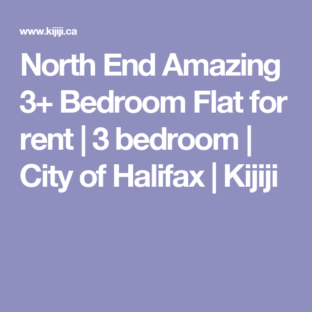 North End Amazing 3+ Bedroom Flat For Rent
