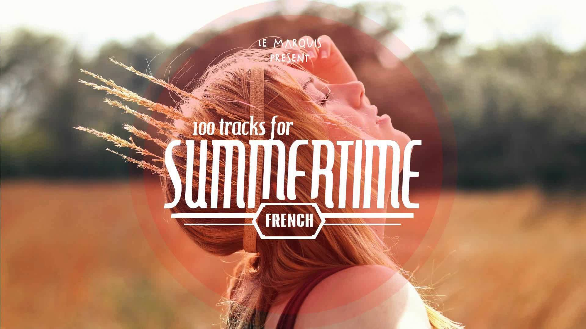100 tracks for summertime part 4 french touch from