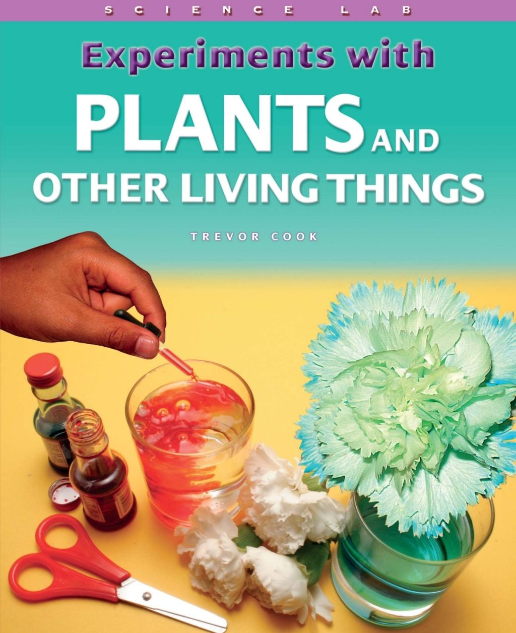 Experiments With Plants And Other Living Things Ebook