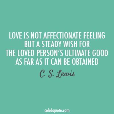 "Cs Lewis Love Quotes 30 Quotes That Will Make You Rethink What ""Love"" Means  Wisdom"