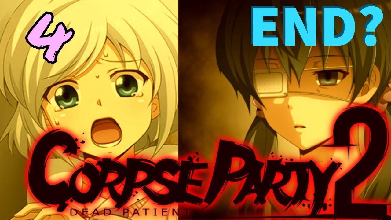 Corpse Party 2 Dead Patient Steam Walkthrough Fullgame The End 4 Corpse Party Corpse Dead