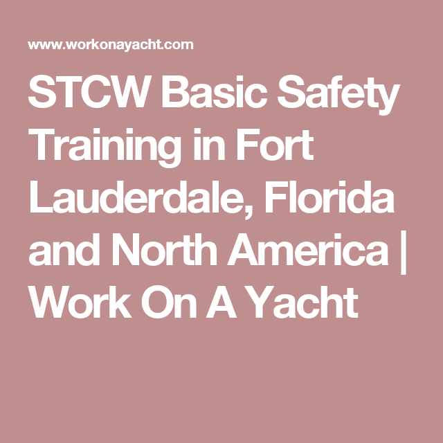 Stcw Basic Safety Training In Fort Lauderdale Florida And North