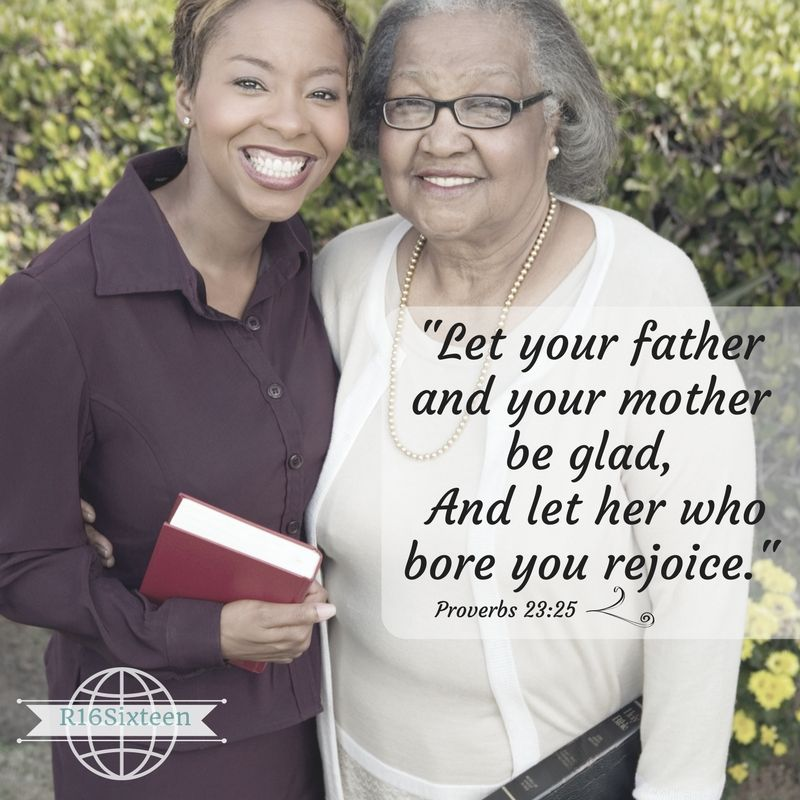 """""""Let your father and your mother be glad, And let her who bore you rejoice."""" Proverbs 23:25 nkjv"""