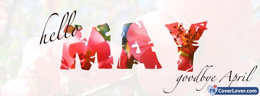 Fbcoverlover Hello May Goodbye April Facebook Cover Free