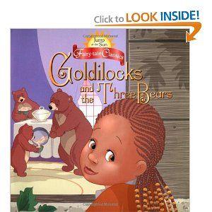 Jump at the Sun: Goldilocks and the Three Bears - Fairy Tale Classics (Jump at the Sun Fairy-Tale Classics)