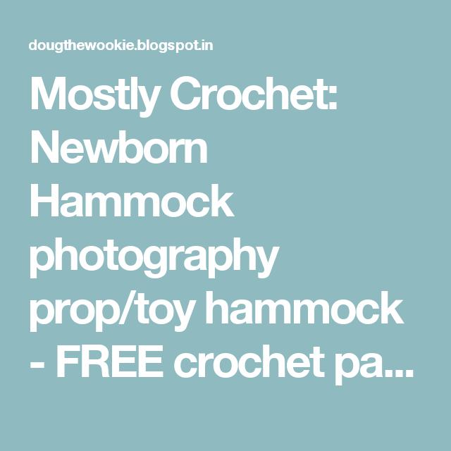 Mostly Crochet: Newborn Hammock photography prop/toy hammock - FREE ...