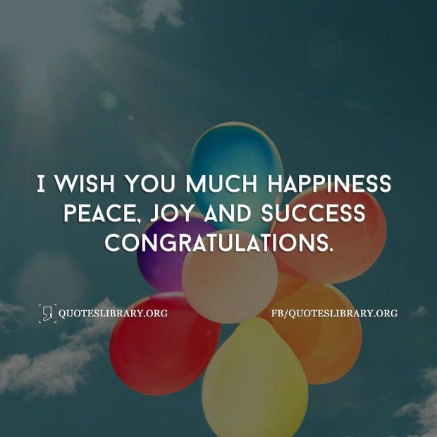 I Wish You Much Happiness Peace Joy And Success