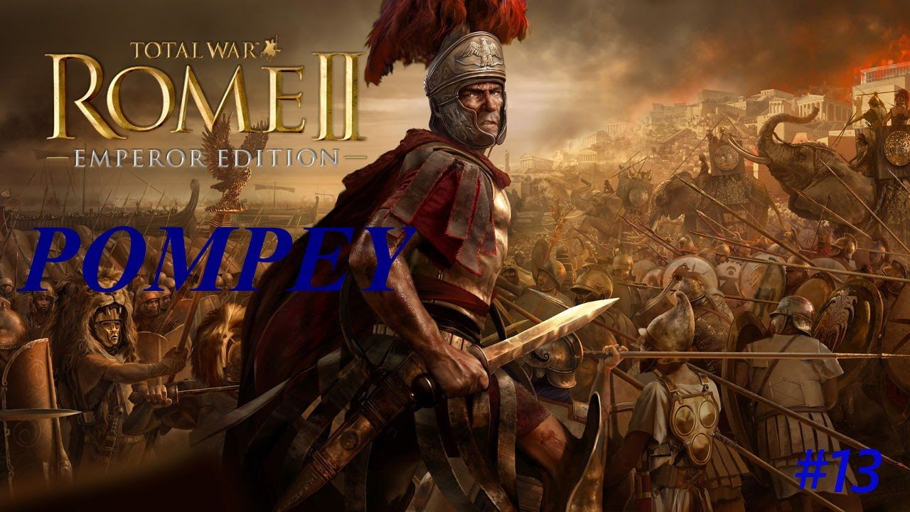 Total War Rome 2 Pompey Campaign Part 13 Peace