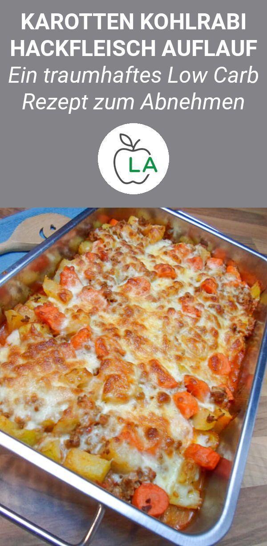 Low Carb Kohlrabi Karotten Hackfleisch Auflauf - Leckeres Rezept #kohlenhydratarmerezepte