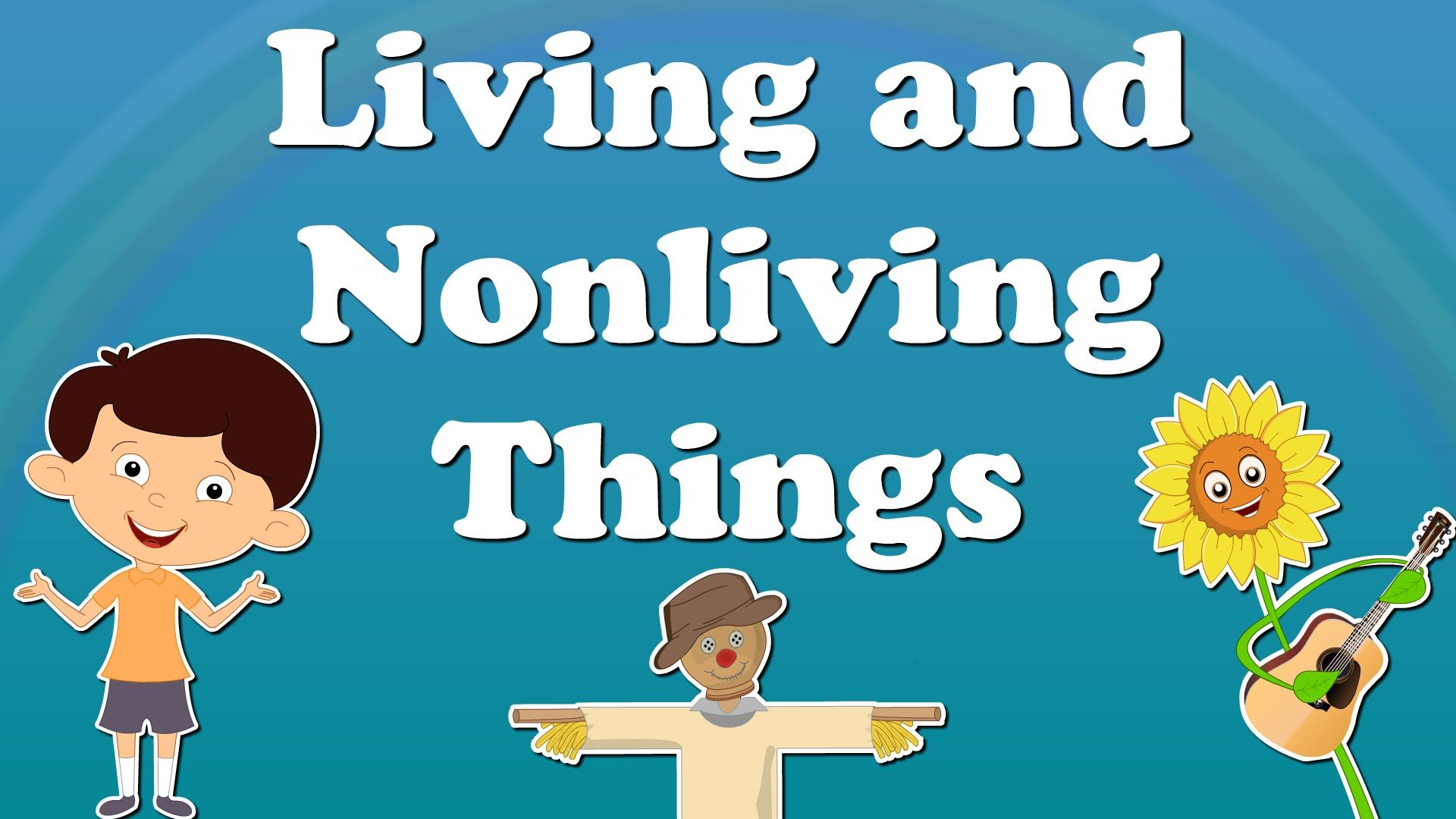 You Will Learn About Living And Nonliving Things In This