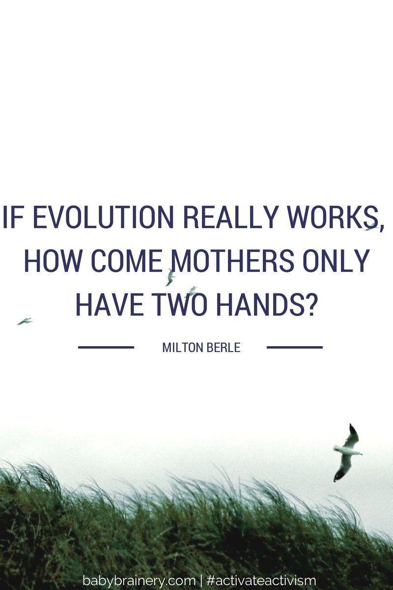 #motherhood #evolution #wordsofwisdom @thebabybrainery