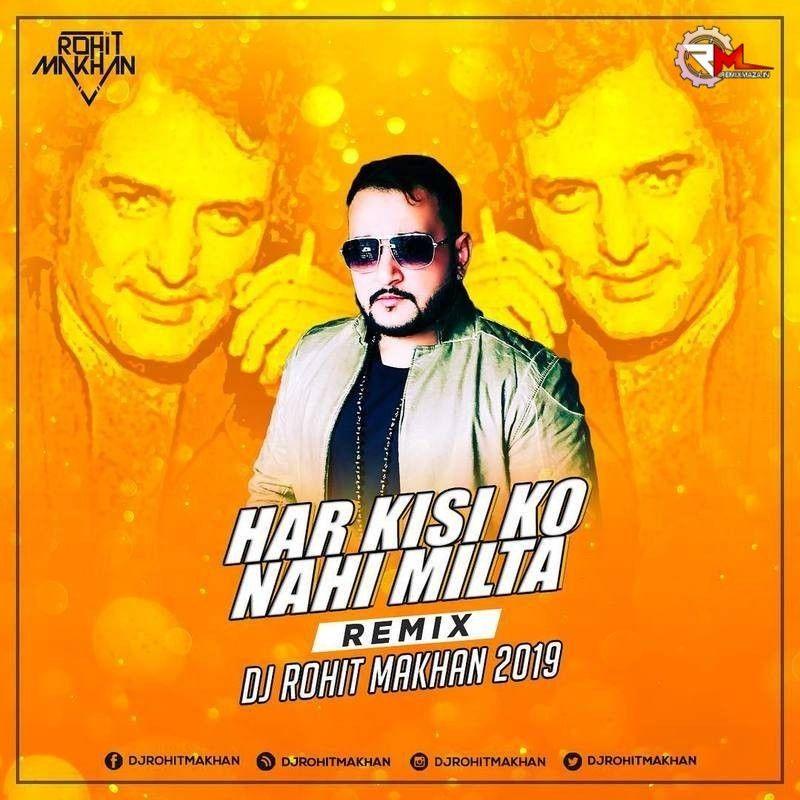 Har Kisi Ko Nahi Milta Remix Dj Rohit Makhan Download Https