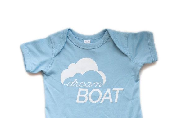 Cause youre a Dream Boat, baby! Modern, fun graphic tees for babies ...