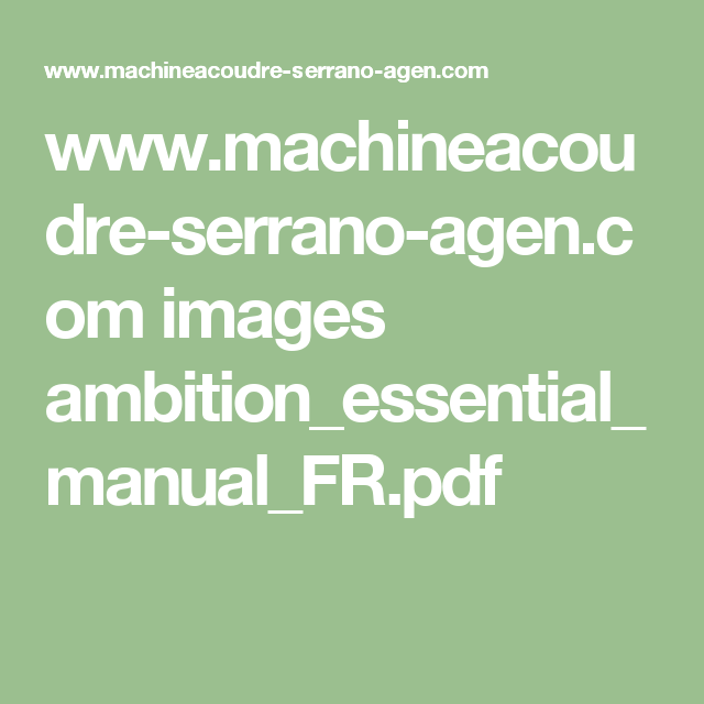 www.machineacoudre-serrano-agen.com images ambition_essential_manual_FR.pdf