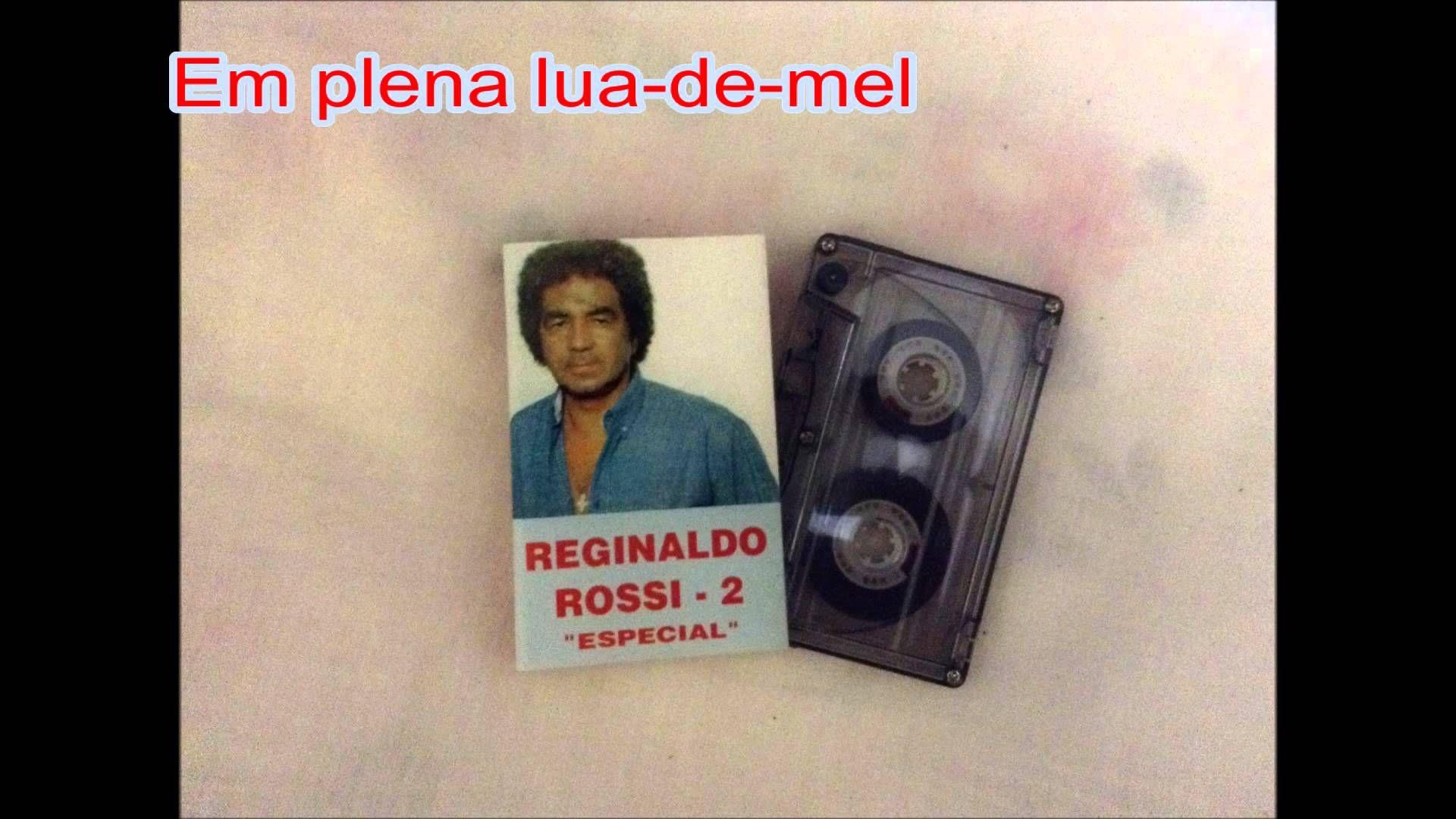 O Melhor De Reginaldo Rossi 21 Musicas Reginaldo Rossi De
