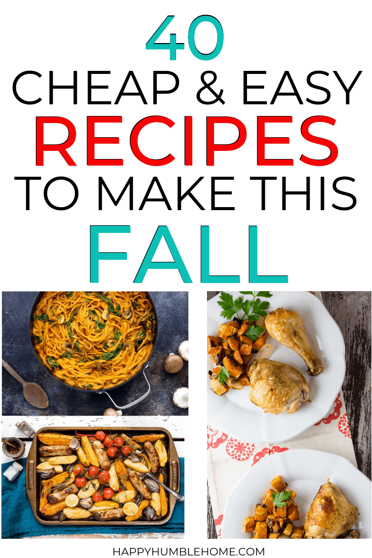 40 Frugal Fall Dinners Frugal Meals Fall Dinner Budget Friendly Recipes