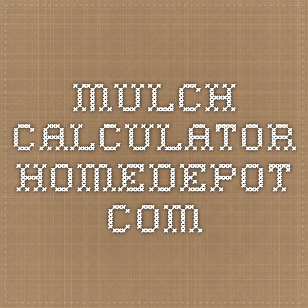 mulch-calculator homedepot com | Gardening | Top soil