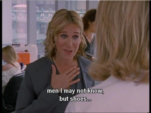 Sex and the city quote about shoes
