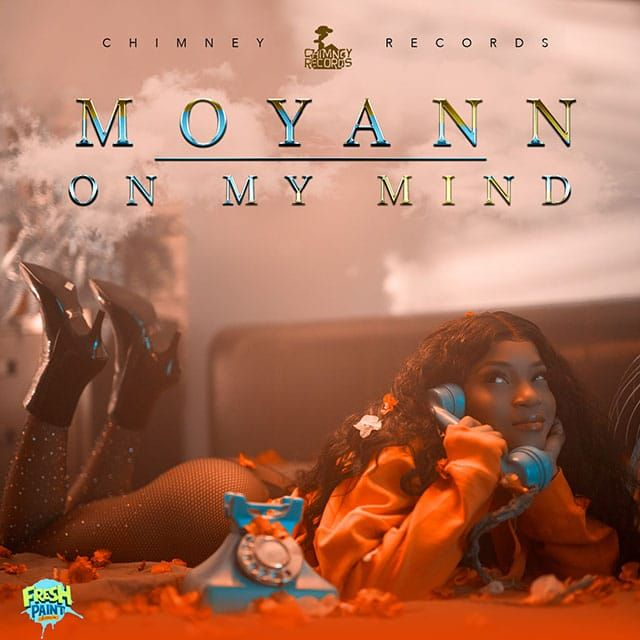 Moyann - On My Mind - Chimney Records - 2019 Dancehall , 2019