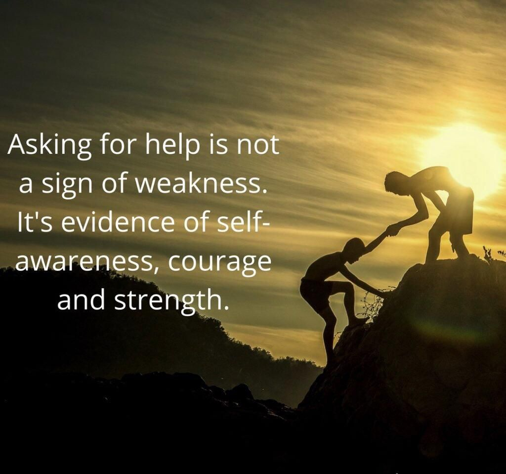 Image result for asking for help is a sign of strength quote