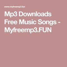Mp3 Downloads Free Music Songs - Myfreemp3 FUN | music