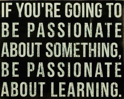 Image result for passion for learning quote