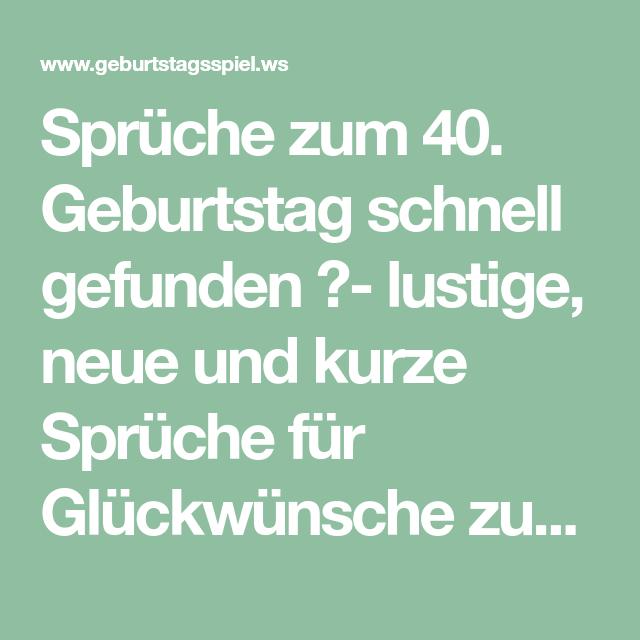 Spruche Zum 40 Geburtstag Schnell Gefunden Lustige Neue Und Kurze Spruche Fur Gluckwunsche Z Spruche Zum 40 Gluckwunsche Zum 40 Spruche Zum 40 Geburtstag