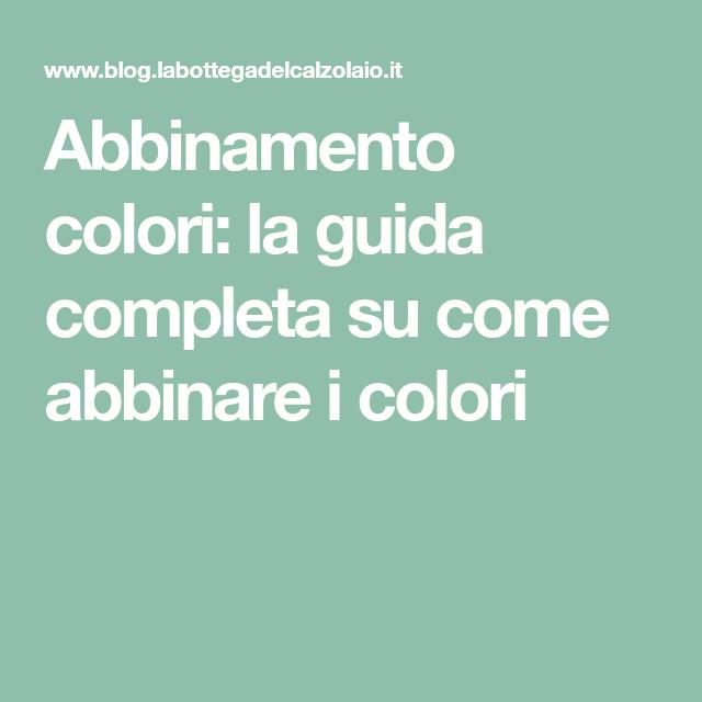 Abbinamento colori  la guida completa su come abbinare i colori ... 71c23329d8a7