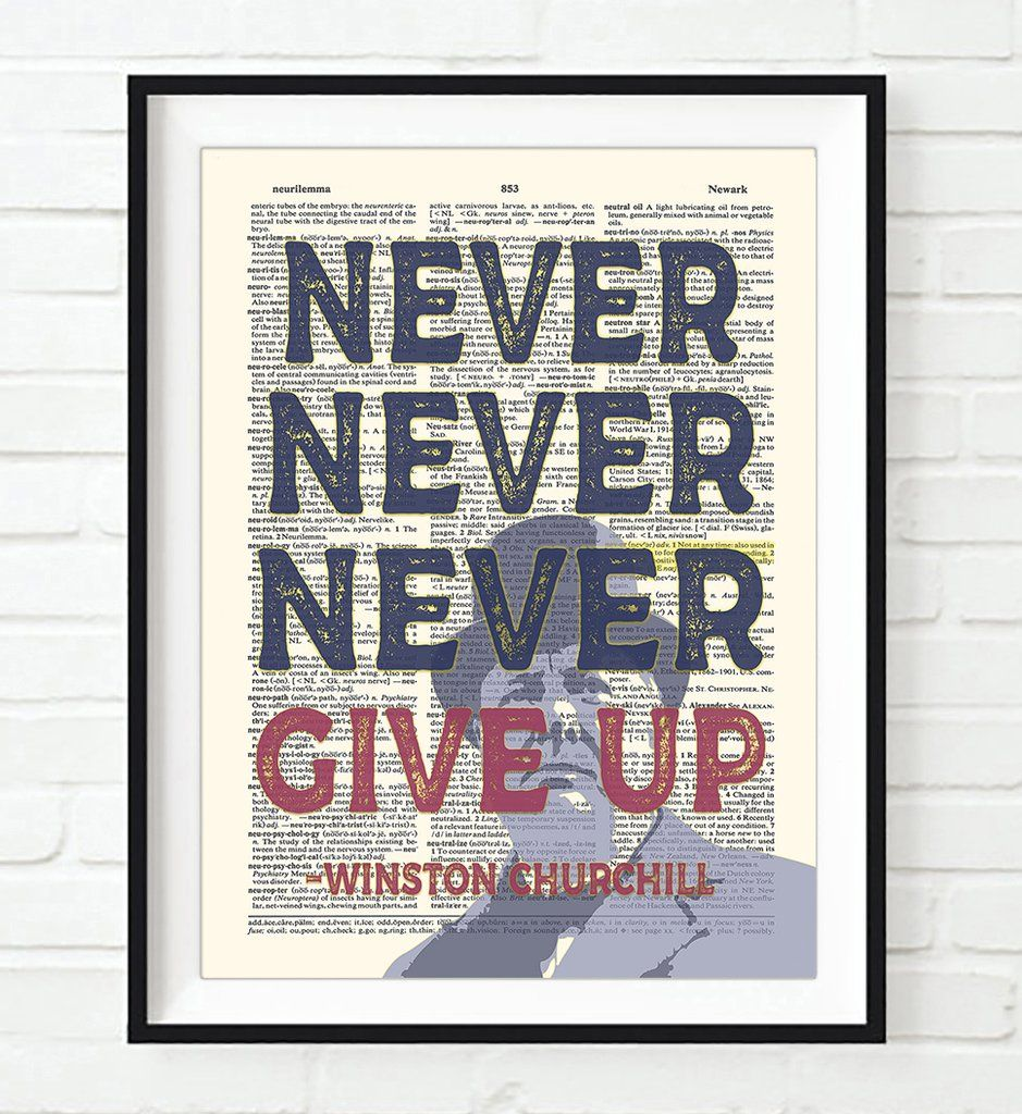 Never Never Never Give Up Winston Churchill Quote Dictionary