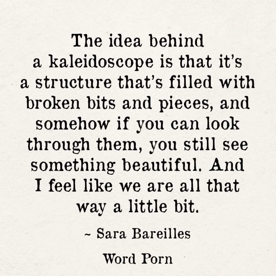 Philosophy In Life Quotes We're All Kaleidoscopes Write That Down  Pinterest  Wisdom