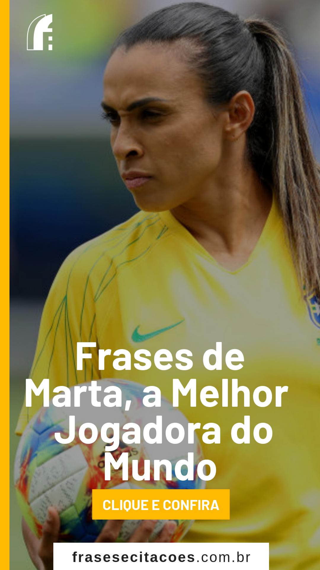 Frases De Marta A Melhor Jogadora Do Mundo Em Meio à Copa