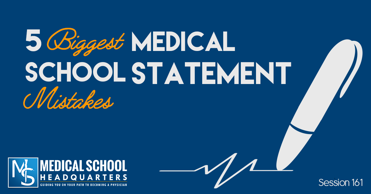Biggest Medical School Personal Statement Mistakes  Med School
