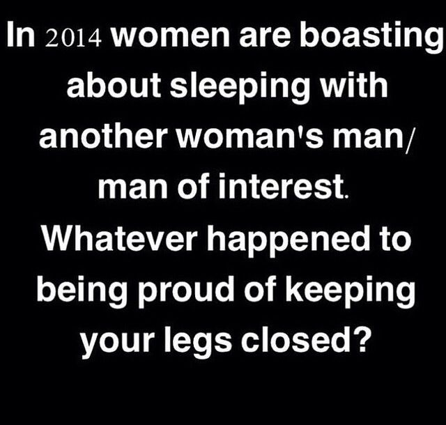 Some Women Have No Morals Value Or Respect For Themselves Anymore