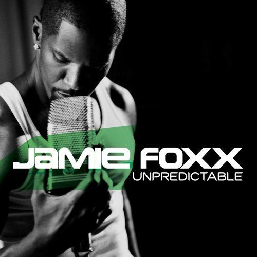 Jamie Foxx Unpredictable Songs Love Songs Ludacris