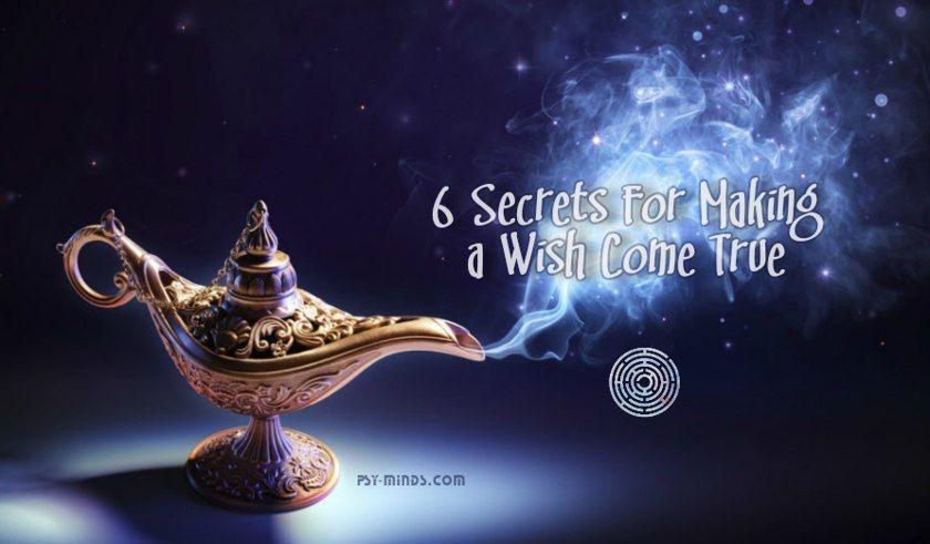 6 secrets for making a wish come true wish come true