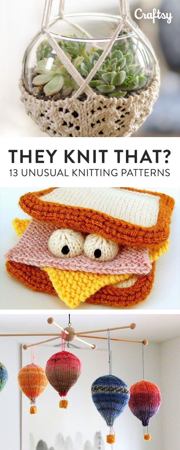 Anxious to pick up your needles, but tired of making your usual hats,  shawls & sweaters? Try one of these creative, unusual knitting patterns for  a breath ...