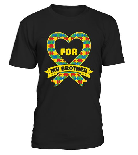 Autism Awareness Shirts - For My Brother