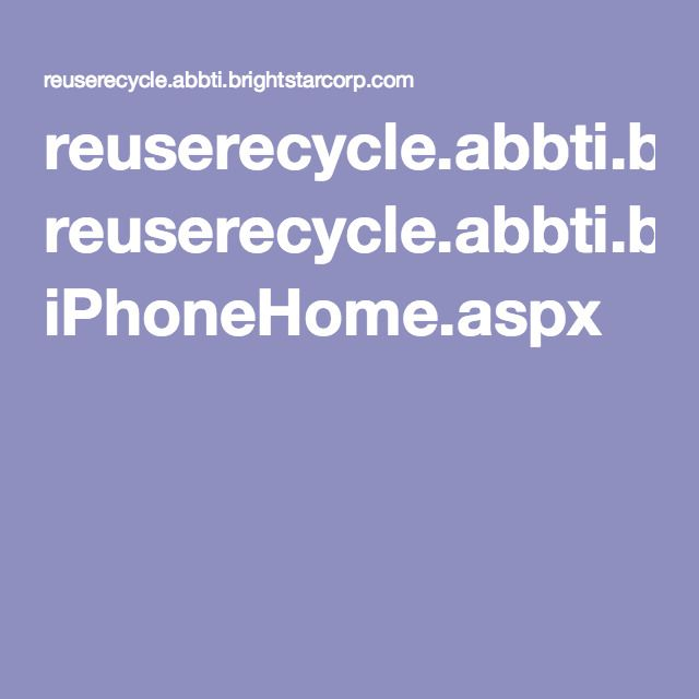 reuserecycle.abbti.brightstarcorp.com iPhoneHome.aspx