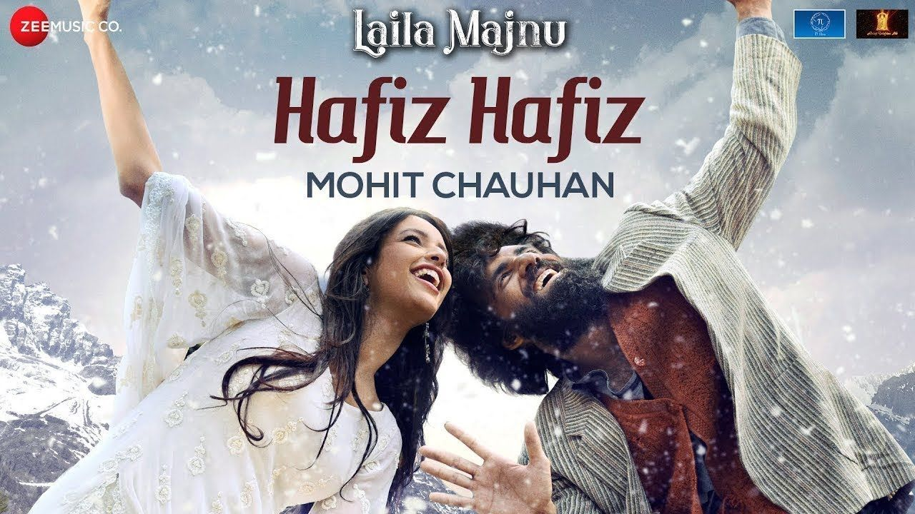 Hafiz Hafiz Laila Majnu Avinash Tiwary Tripti Dimri Mohit Chauhan Mohit Chauhan Song Hindi Songs