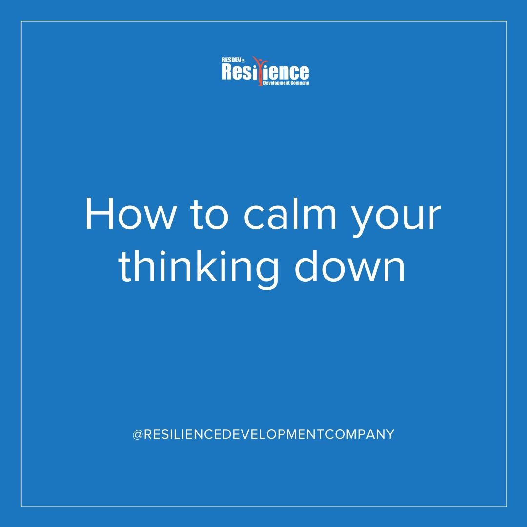 How To Calm Your Thinking Down In