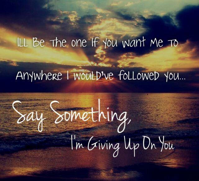 Say Something Great Song Lyrics Yours Lyrics