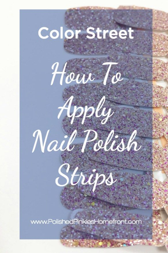 HOW TO APPLY NAIL POLISH STRIPS | #polishedpinkieshomefront ...