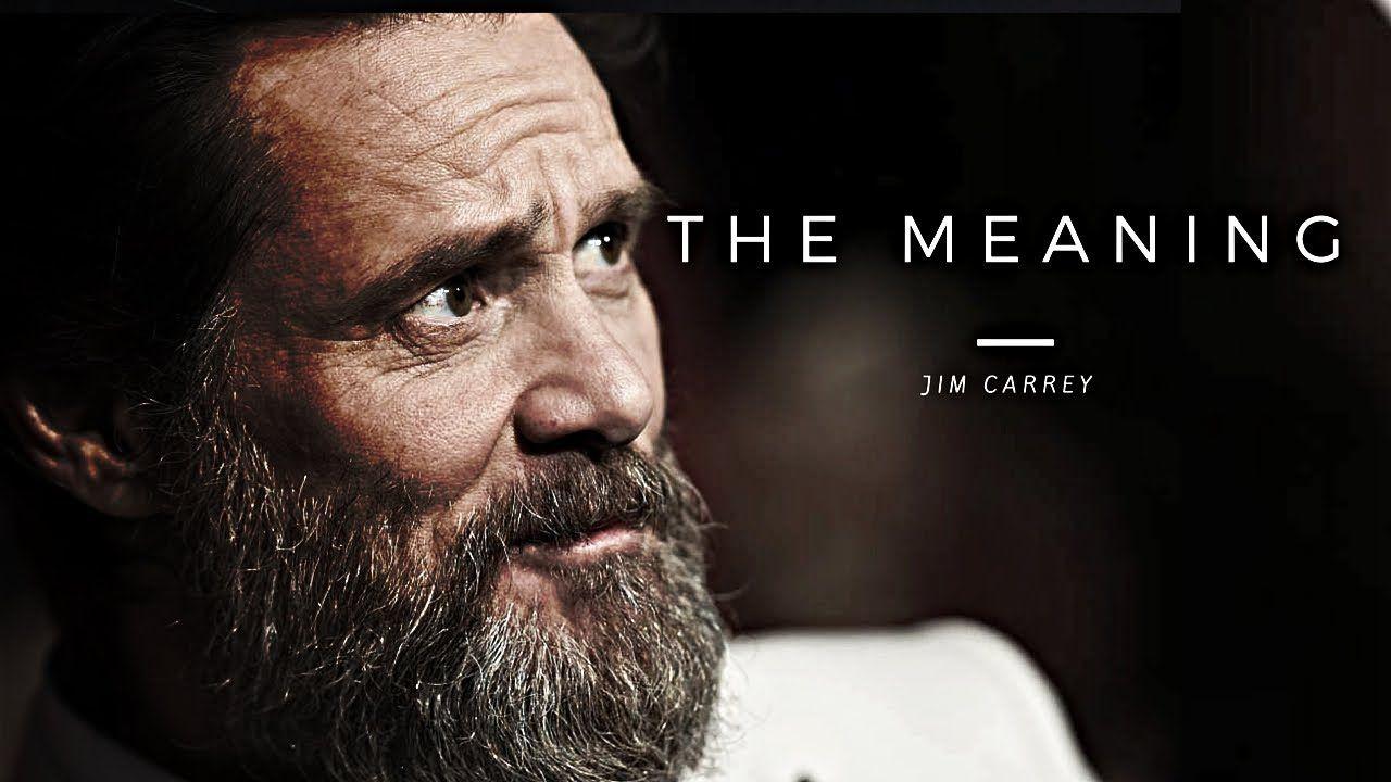 The Meaning Jim Carrey Explore Consciousness Jim Carrey Insightful Quotes Wisdom Quotes