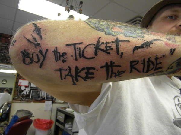 Google Tattoo: Buy The Ticket Take The Ride Tattoo