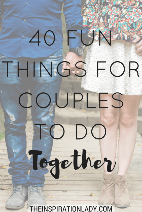 40 FUN things for couples to do together on date nights other than just hanging out or watching TV!