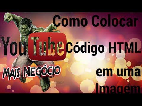 Como Colocar Código HTML em uma Imagem  Como colocar código html em uma imagem, você deve tá imaginando com será que vai colocar aquela sua foto ou fotos suas tiradas em uma praia ou uma imagem no seu posts em seu blog ou site, mais para você postar uma imagem ou foto na aba lateral de seu blog ou site vai ser preciso de um código HTML.