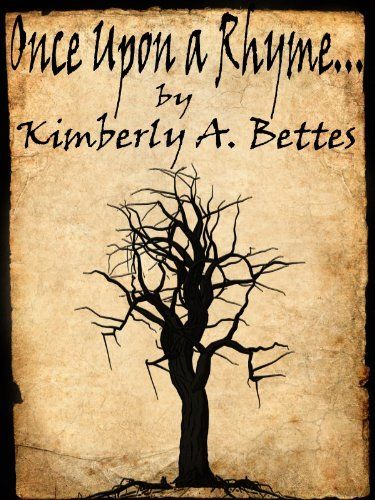 Once Upon a Rhyme... by Kimberly A. Bettes, http://www.amazon.com/dp/B007Z3RY68/ref=cm_sw_r_pi_dp_P0.2pb1ER6BTM