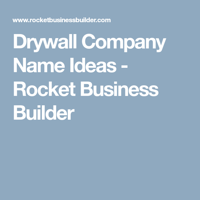 drywall company name ideas rocket business builder how to start